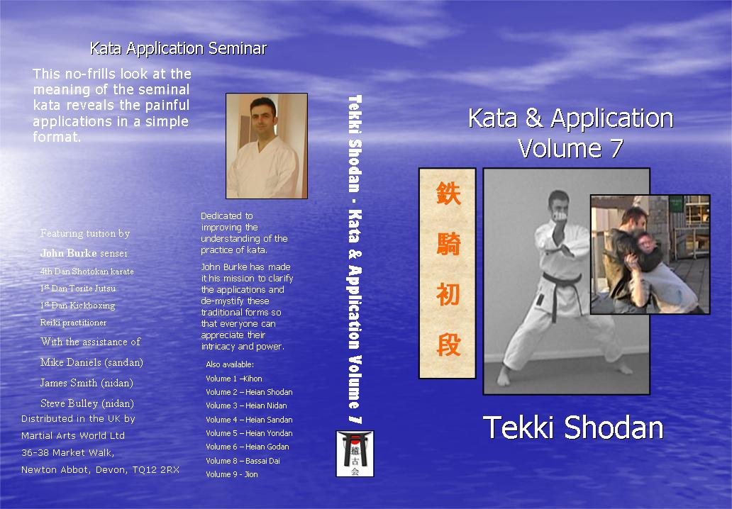 Tekki Shodan Application DVD has John Burke sensei demonstrating the techniques in a no-nonsense, no.